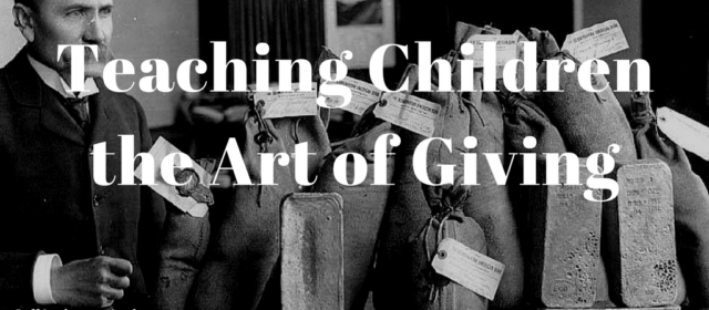 Teaching Children the Art of Giving