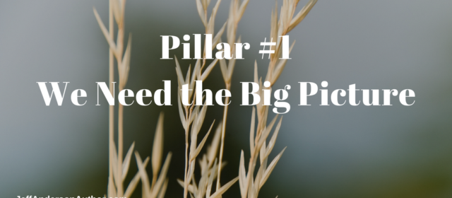 Pillar 1: We Need The Big Picture