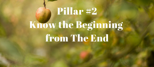 Pillar 2: Know the Beginning from The End