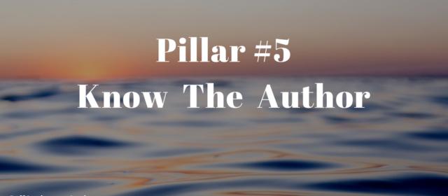 Pillar 5: Know The Author